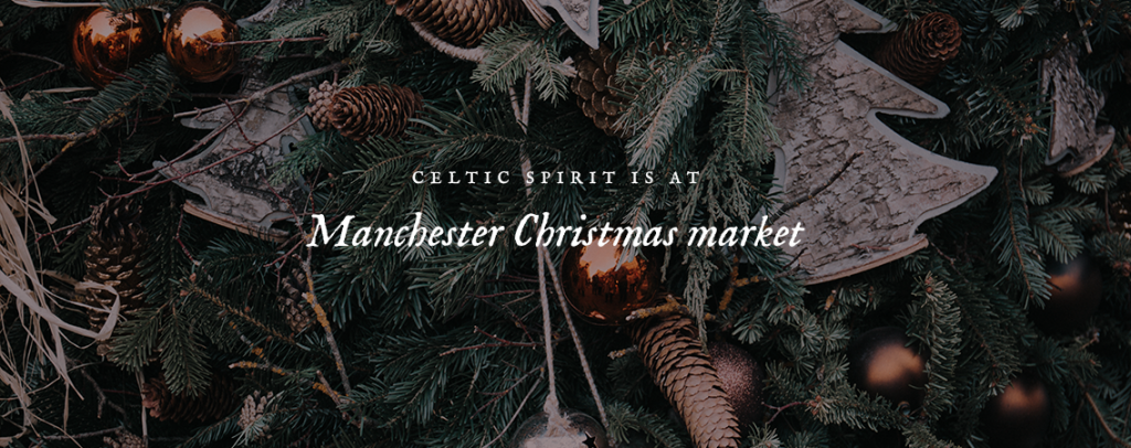 Celtic Spirit is at the Manchester Christmas Market